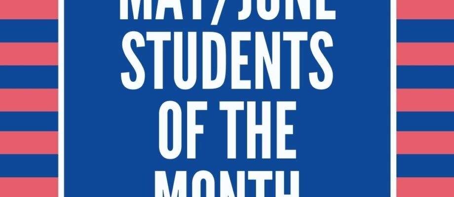 May and June Student of the Months